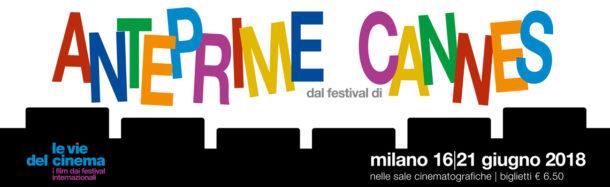 """Torna """"Le vie del Cinema"""" - Anteprime dei film di Cannes 71"""